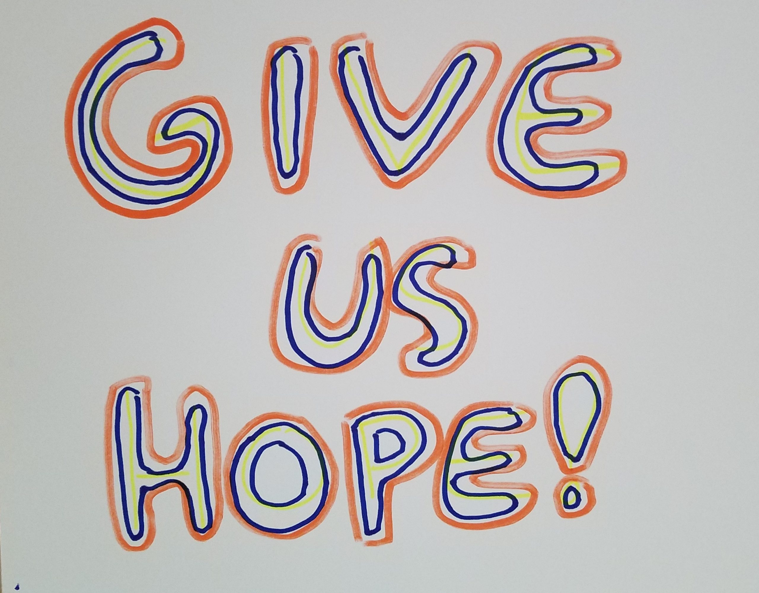 """Image of sign saying """"Give Us Hope!"""""""