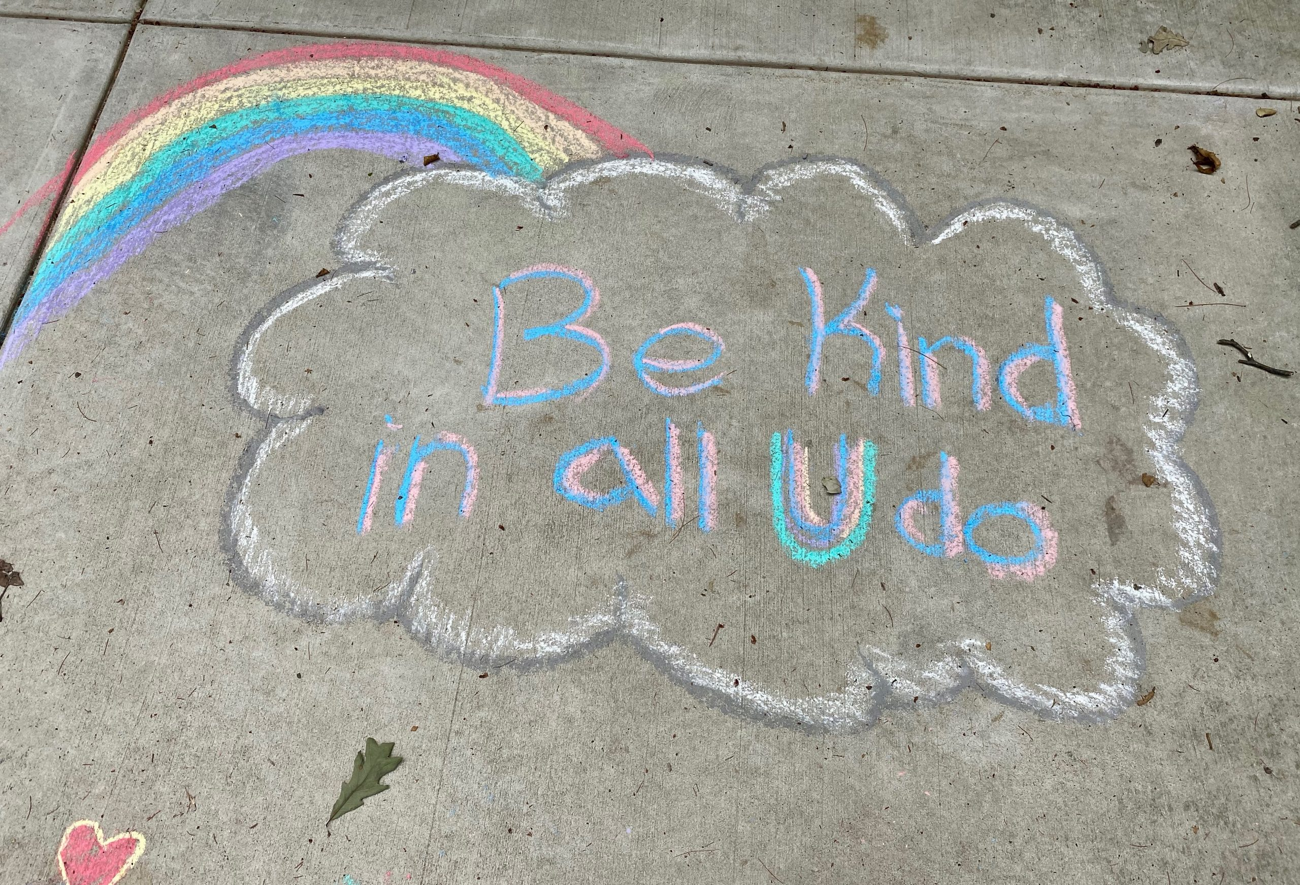 """Rainbow with cloud that reads """"Be Kind in all U do!"""""""
