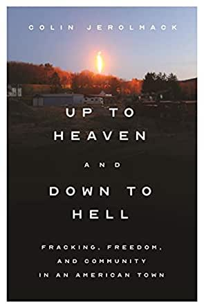 UP TO HEAVEN AND DOWN TO HELL: Fracking in Pennsylvania